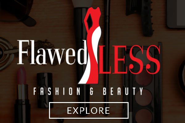 flawedless fashion and beauty